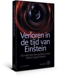 Verloren in de tijd van Einstein -Op zoek naar de waarheid achte r Alfred Coppel Elsbach Wertheim, David