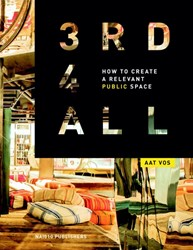 3rd4ALL How to Make Public Space -third places for all Vos, Aat