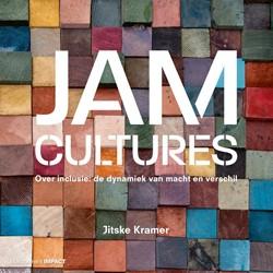 Jam Cultures -Over inclusie: de dynamiek van macht en verschil Kramer, Jitske