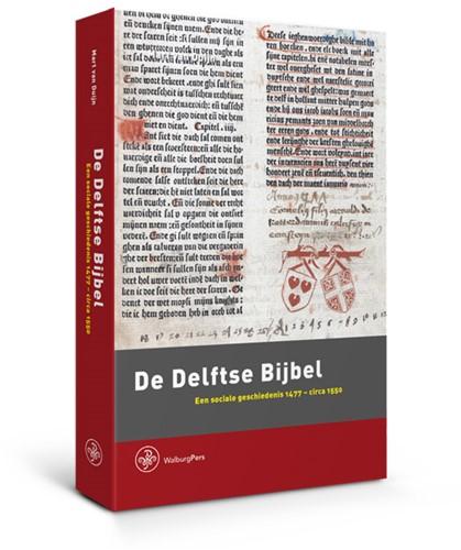 De Delftse Bijbel -Een sociale geschiedenis 1477- circa 1550 Duijn, Mart van