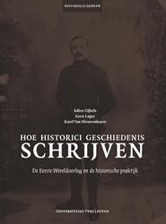 Historisch denken Hoe historici geschied -De Eerste Wereldoorlog en de h istorische praktijk Gijbels, Jolien