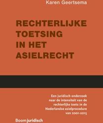 Rechterlijke toetsing in het asielrecht -Een juridisch onderzoek naar d e intensiteit van de rechterli Geertsema, Karen