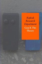Gen K The Theory -by autor William Walison Kipkak Research Department