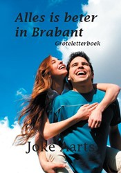 Alles is beter in Brabant -groteletterboek Aarts, Joke