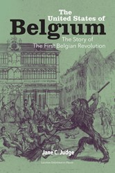 The United States of Belgium -The Story of the First Belgian Revolution Judge, Jane
