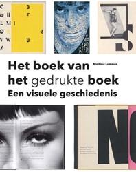 Het boek van het gedrukte boek -een visuele geschiedenis Lommen, M.M.J.J.P.E.