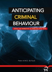 ANTICIPATING CRIMINAL BEHAVIOUR -USING THE NARRATIVE IN CRIME-R ELATED DATA KOCK, PETER A.M.G. DE