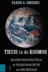 Thuis in de kosmos -Het Epos van Evolutie en de vr aag naar de zin van ons bestaa Smedes, Taede A.