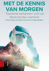Met de kennis van morgen -Toekomstverkennen voor de Nede rlandse overheid