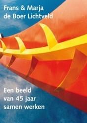 Frans & Marja de Boer Lichtveld -Een beeld van 45 jaar samen we rken Augustijn, Piet