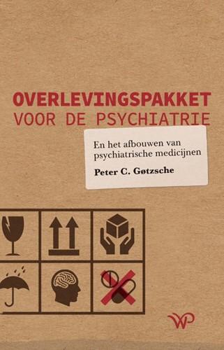 Overlevingspakket voor de psychiatrie -en psychiatrische medicijnen a fbouwen Gotzsche, Peter C.