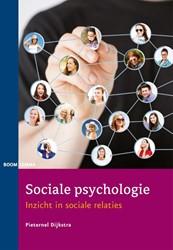 Sociale psychologie -inzicht in sociale relaties Dijkstra, Pieternel