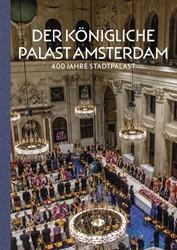 Der Konigliche Palast Amsterdam -400 Jahre Stadtpalast Taatgen, Alice C.