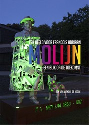 Beeld voor Francois Adriaan Molijn -een blik op de toekomst Wendel de Joode, Ben van