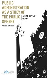 Public Administration as a Study of the -a normative view Ringeling, Arthur
