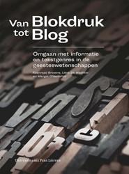 Van blokdruk tot blog -Omgaan met informatie en tekst genres in de geesteswetenschap Brosens, Koenraad