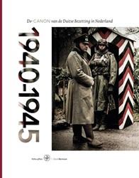1940-1945 -de canon van de Duitse Bezetti ng in Nederland Barnouw, David
