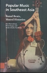 Popular Music in Southeast Asia -banal beats, muted histories Barendregt, Bart