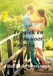 Tragiek en liefde voor Reemke Meerkanne, Haicke de