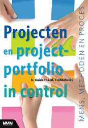 Projecten en projectportfolio in control -Mens, methoden en proces Frohlichs, Guido H.J.M.