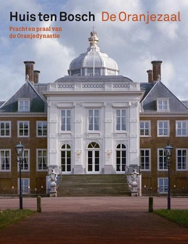 Huis ten Bosch / De Oranjezaal -pracht en praal van de Oranjed ynastie Vonk, Mariska