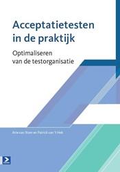 Acceptatietesten in de praktijk -optimaliseren van de testorgan isatie Stam, Arie van