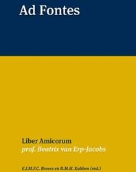Ad Fontes -liber Amicorum prof. Beatrix v an Erp-Jacobs
