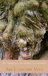 De wijsheid van bomen en kruiden Veen, Abe J. van der