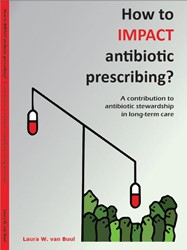 How to IMPACT antibiotic prescribing ? -a contribution to antibiotic s tewardship in long-term care Buul, Laura van