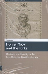 Heritage and Memory Studies Homer, Troy -heritage and identity in the l ate ottoman empire 1870-1915 Uslu, Gunay