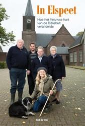 In Elspeet -hoe het Veluwse hart van de bi blebelt veranderde Vries, Huib de