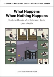 What happens when nothing happens -boredom and everyday life in c ontemporary comics Schneider, Greice