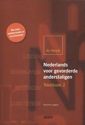 Nederlands voor gevorderde anderstaligen -lezen, schrijven, spreken, lui steren Wuyts, An