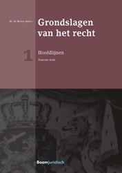 Grondslagen van het recht 1: Hoofdlijnen Blois, M. de