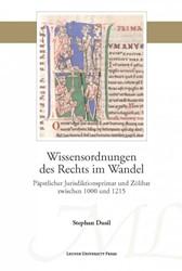 Wissensordnungen des Rechts im Wandel -Papstlicher Jurisdiktionsprim at und Zolibat zwischen 1000 Dusil, Stephan