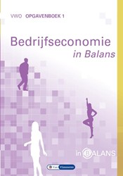 Bedrijfseconomie in Balans vwo opgavenbo -vwo opgavenboek 1 Vlimmeren, Sarina van