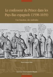 Le confesseur du Prince dans les Pays-Ba -Une fonction, des individus Pirlet, Pierre-Francois