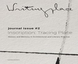 Writingplace journal for Architecture an -Inscriptions: Tracing Place