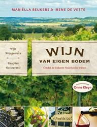 Wijn van eigen bodem -ontdek de lekkerste Nederlands e wijnen Beukers, Mariella