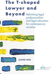 The T-shaped lawyer and beyond -rethinking legal professionali sm and legal education for con Mak, Elaine