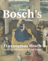 From Bosch's stable. -Hieronymus Bosch and the Adora tion of the Magi Ilsink, Matthijs