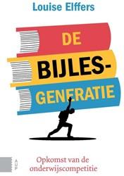 De bijlesgeneratie -Opkomst van de onderwijscompet itie Elffers, Louise
