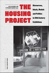 The Housing Project -discourses, ideals, models and politics in 20th century exhi