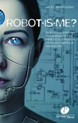 Robot-is-me? -De robotisering van de maatsch appij in praktisch, juridisch Winkelhorst, R.C.