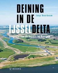 Deining in de IJsseldelta -Biografie van de bypass bij Ka mpen Boerboom, Joep