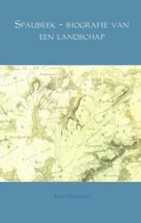 Spaubeek - biografie van een landschap Offermans, Ruud