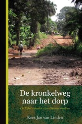 De kronkelweg naar het dorp -De Bijbel vertalen voor Guines e moslims Linden, Kees Jan van