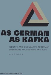 As German as Kafka -identity and Singularity in Ge rman Literature around 1900 an Rock, Lene