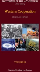Footprints of the 20th Century: Volume I -origins and History Alting von Geusau, Frans