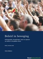 Beleid in beweging -Achtergronden, benaderingen, f asen en aspecten van beleid in Bekkers, Victor